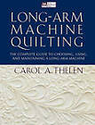 Long-Arm Machine Quilting: The Complete Guide to Choosing, Using, and Maintaining a Long-Arm Machine by Carol A. Thelen, Dawn Anderson (Paperback, 2002)
