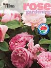 Better Homes & Gardens Rose Gardening by Better Homes & Gardens (Paperback, 2010)