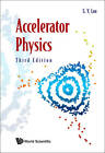 Accelerator Physics by S. Y. Lee (Paperback, 2011)