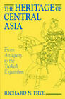 The Heritage of Central Asia: From Antiquity to the Turkish Expansion by R. N. Frye (Paperback, 1996)