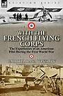 With the French Flying Corps: The Experiences of an American Pilot During the First World War by Carroll Dana Winslow (Paperback / softback, 2011)