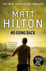No Going Back: The Seventh Joe Hunter Thriller by Matt Hilton (Hardback, 2012)