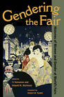 Gendering the Fair: Histories of Women and Gender at World's Fairs by University of Illinois Press (Paperback, 2010)
