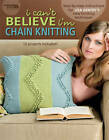 I Can't Believe I'm Chain Knitting by Lisa Gentry, Leisure Arts (Paperback, 2008)
