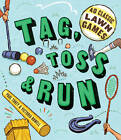 Tag, Toss & Run: 40 Classic Lawn Games by Victoria Rowell, Paul Tukey (Paperback, 2012)