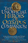 The Unofficial Heroes of Olympus Companion: Gods, Monsters, Myths and What's in Store for Jason, Piper and Leo by Richard Marcus, Jonathan Shelnutt, Natalie Buczynsky (Paperback, 2011)