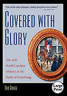 Covered with Glory: The 26th North Carolina Infantry at the Battle of Gettysburg by Rod Gragg (Paperback, 2010)