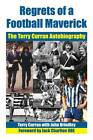 Regrets of a Football Maverick: The Terry Curran Autobiography by John Brindley, Terry Curran (Hardback, 2012)