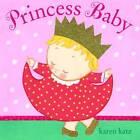 Princess Baby by Karen Katz (Board book, 2012)