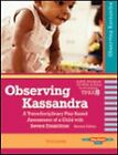 Observing Kassandra: A Transdisciplinary Play-based Assessment of a Child with Severe Disabilities by Toni W. Linder (Mixed media product, 2009)