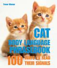 Cat Body Language: 100 Ways to Read Their Signals by Trevor Warner (Paperback, 2007)