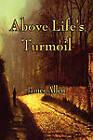 Above Life's Turmoil by James Allen (Paperback / softback, 2011)