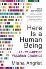 Here is a Human Being: At the Dawn of Personal Genomics by Misha Angrist (Paperback, 2011)