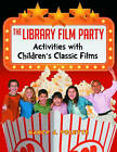 The Library Film Party: Activities with Children's Classic Films by Nancy J. Polette (Paperback, 2010)
