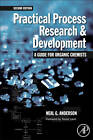 Practical Process Research and Development: A Guide for Organic Chemists by Neal G. Anderson (Hardback, 2012)