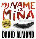 My Name is Mina by David Almond (CD-Audio, 2011)