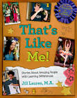 That's Like Me!: Stories About Amazing People with Learning Differences by Jill Lauren (Paperback, 2009)