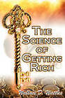 The Science of Getting Rich: Wallace D. Wattles' Legendary Guide to Financial Success Through Creative Thought and Smart Planning by Wallace D Wattles, Wallace Delois Wallace (Paperback / softback, 2010)