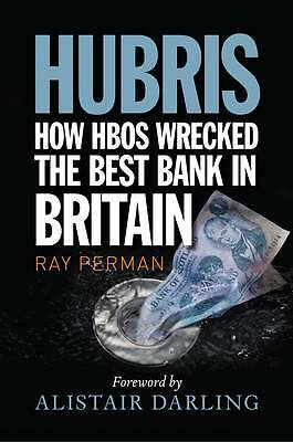 Hubris: How HBOS Wrecked the Best Bank in Britain-ExLibrary
