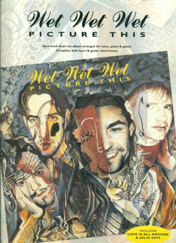 "WET WET WET /""PICTURE THIS/"" PIANO//VOCAL//GUITAR MUSIC BOOK BRAND NEW ON SALE RARE!"