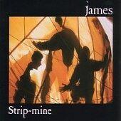 James - Strip-Mine (2007) 25M
