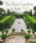 The Best Gardens in Italy: A Traveller's Guide by Kirsty McLeod (Paperback, 2013)
