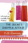 The Secret Shopper Affair by Kate Harrison (Paperback, 2011)