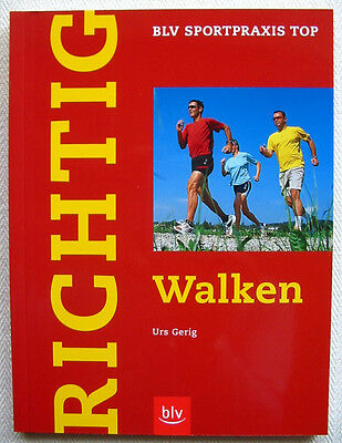 Richtig Walken Urs Gerig BLV Sportpraxis Top Fitness Ratgeber Walking Gehen