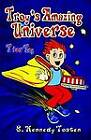 Troy's Amazing Universe: T for Toy by S. Tosten (Paperback, 2004)