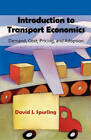 Introduction to Transport Economics: Demand, Cost, Pricing, and Adoption by David J Spurling (Paperback / softback, 2010)