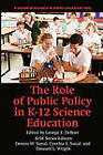 The Role of Public Policy in K-12 Science Education by Information Age Publishing (Paperback, 2011)