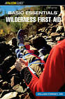 Basic Essentials Wilderness First Aid by William W. Forgey, Michael Hodgson, Cliff Jacobson (Paperback, 2007)