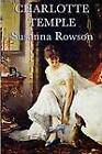 Charlotte Temple by Susanna Haswell Rowson (Paperback / softback, 2012)