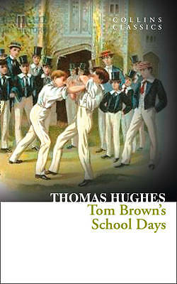 Tom Brown's School Days (Collins Classics) by Thomas Hughes (Paperback, 2013)