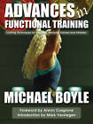 Advances in Functional Training: Training Techniques for Coaches, Personal Trainers and Athletes by Michael P. Boyle (Paperback, 2011)