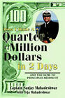 How I Made a Quarter of a Million Dollars in Two Days: Including the How-To Principles Behind It by Teja Mahadeshwar, Sanjay Mahadeshwar (Paperback / softback, 2005)