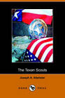 The Texan Scouts: A Story of the Alamo and Goliad (Dodo Press) by Joseph A. Altsheler (Paperback, 2006)