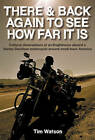 There & Back Again to See How Far it is: Cultural Observations of an Englishman Aboard a Harley-Davidson Motorcycle Around Small-town America by Tim Watson (Hardback, 2011)