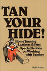 Tan Your Hide: Home Tanning Leathers and Furs by Phyllis Hobson (Paperback, 2000)