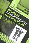 Issues in Contemporary Documentary by Jane L. Chapman (Paperback, 2009)
