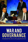 War and Governance: International Security in a Changing World Order by Richard Weitz (Hardback, 2011)