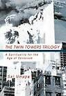 The Twin Towers Triology: A Spirituality for the Age of Terrorism by Sal Umana (Hardback, 2011)
