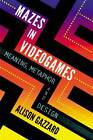 Mazes in Videogames: Exploring Paths and Spaces by Alison Gazzard (Paperback, 2012)