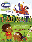 Julia Donaldson Plays Get a Parrot!: A Play: Blue (KS1)/1B by Jeanne Willis (Paperback, 2013)