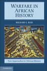 Warfare in African History by Richard J. Reid (Paperback, 2012)