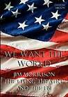 We Want the World: Jim Morrison, the Living Theatre, and the FBI by Daveth Milton (Paperback, 2012)