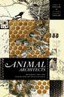 Animal Architects: Building and the Evolution of Intelligence by Carol Grant Gould, James L. Gould (Paperback, 2012)