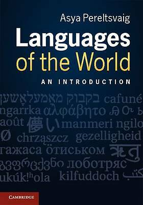 Languages of the World: An Introduction by Asya Pereltsvaig (Paperback, 2012)