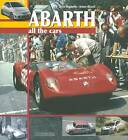 Abarth All the Cars by Arturo Rizzoli, Elvio Deganello (Paperback, 2009)