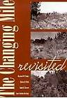 The Changing Mile Revisited: An Ecological Study of Vegetation Change with Time in the Lower Mile of an Arid and Semiarid Region by Robert H. Webb, Janice Emily Bowers, Raymond M. Turner, James Rodney Hastings (Hardback, 2003)
